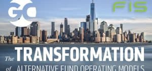 The Transformation of Alternative Fund Operating Models