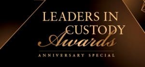 Leaders in Custody Dinner and Awards 30th Anniversary Special