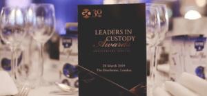 Leaders in Custody Awards Dinner 2019 Highlights