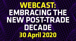 GC Webcast: Embracing the new post-trade decade | 30 April