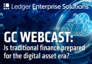 GC Webcast: Is traditional finance prepared for the digital asset era?